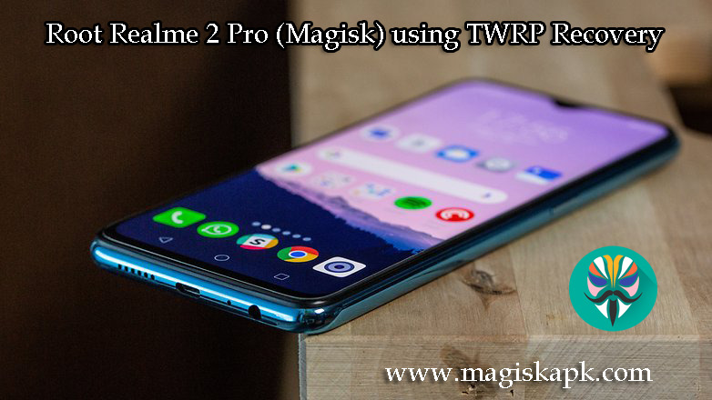 Root Realme 2 Pro (Magisk) using TWRP Recovery - realme